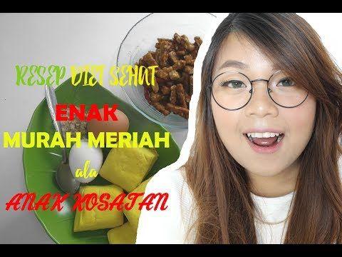 Resep Makanan Diet Sehat Murah Ala Anak Kostan By Cindy Agatha Resep Sehat Turun 15kg Youtube Resep Diet Resep Diet Sehat Makanan Diet