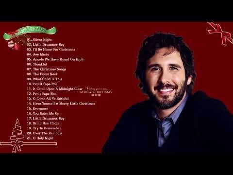 Josh Groban Christmas.Josh Groban Christmas Songs 2018 Best Christmas Songs Of