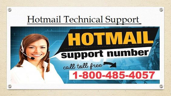 Online customer help services provide Hotmail Technical Support Number 1-800-485-4057, available anytime from anywhere. you can coll us, our toll free 1-800-485-4057.