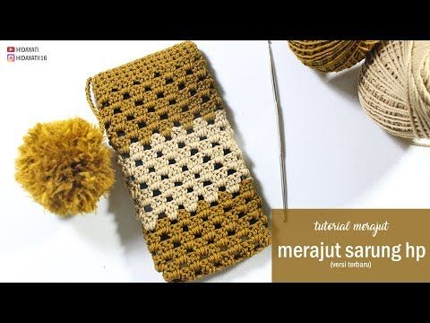 Cara Merajut Sarung Hp Untuk Pemula Versi Terbaru Youtube Crochet Phone Cover Crochet Phone Cases Crochet Handbags Patterns