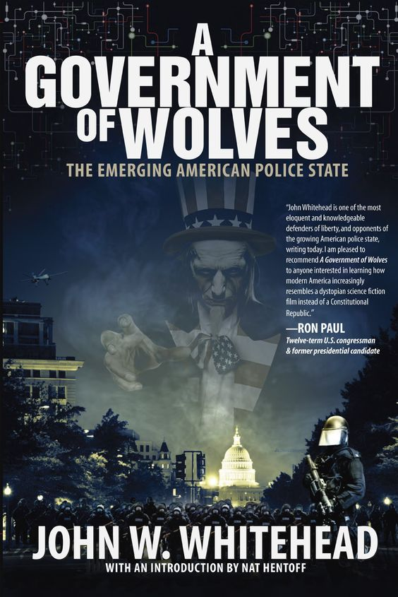 A Government of Wolves: The Emerging American Police State:Amazon:Kindle Store