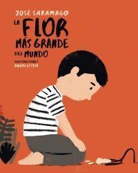 megustaleer - La flor más grande del mundo - José Saramago / André Letria