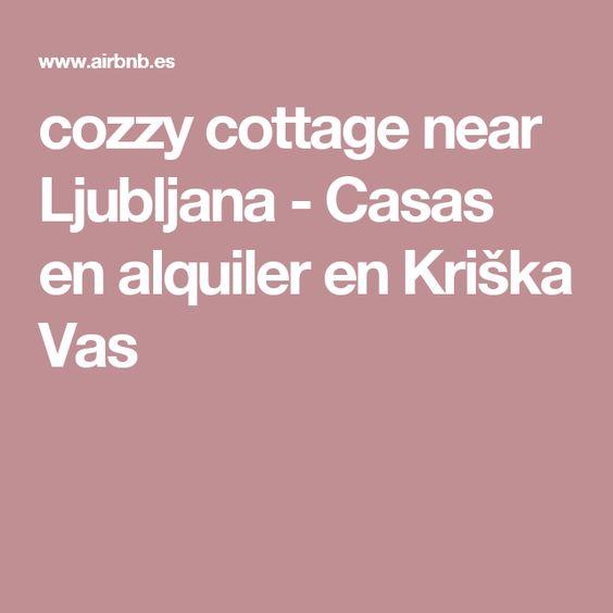 cozzy cottage near Ljubljana - Casas en alquiler en Kriška Vas