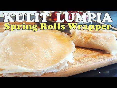 Cara Membuat Kulit Lumpia Popiah Lembut Dan Tipis How To Make Spring Rolls Skin Youtube Spring Rolls Spring Roll Skin Lumpia