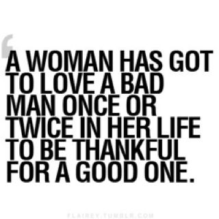 """Haven't dated a """"bad"""" one.... But So thankful for the one I ended with """