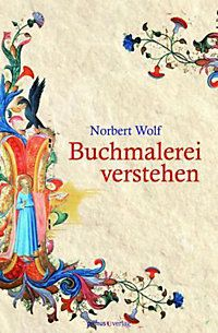 Buchmalerei verstehen Buch von Norbert Wolf portofrei bestellen - Weltbild.de