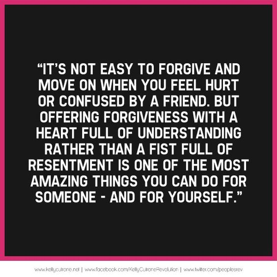 Forgive Forget Move On Quotes: It's Not Easy To Forgive And Move On When You Feel Hurt Or