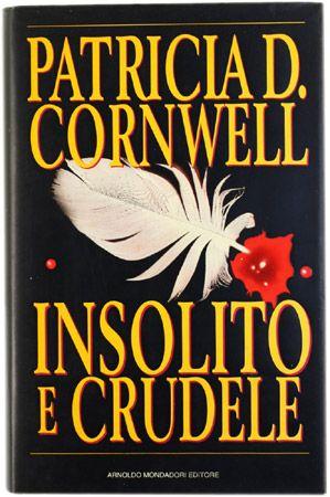 Insolito e crudele, uno dei migliori romanzi gialli di Patricia Cornwell. - RSTP