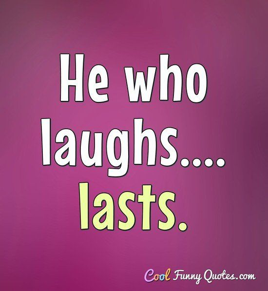 Erma Bombeck Funny Quotes In 2020 He Who Laughs Last Erma Bombeck Laugh