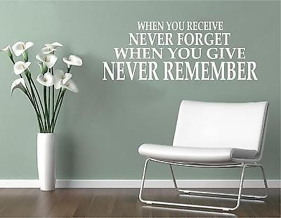 Vinyl Wall Decal Art Saying Quote Decor When You Receive Never Forget Give