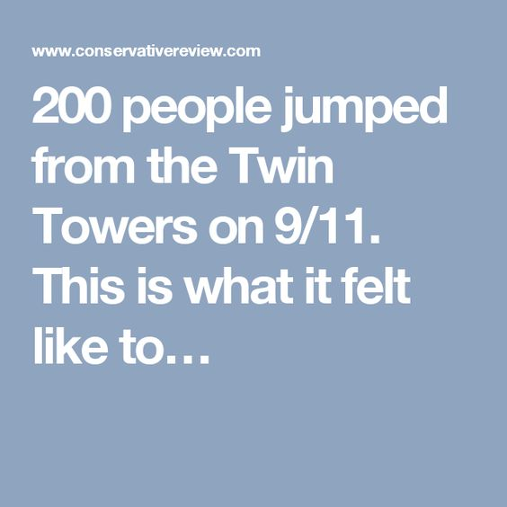 200 people jumped from the Twin Towers on 9/11. This is what it felt like to…