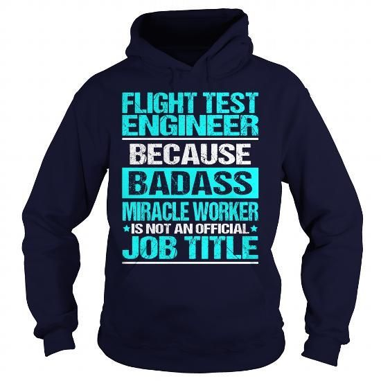 Awesome Tee For Flight Test Engineer T Shirts, Hoodies. Get it here ==► https://www.sunfrog.com/LifeStyle/Awesome-Tee-For-Flight-Test-Engineer-97722403-Navy-Blue-Hoodie.html?57074 $36.99