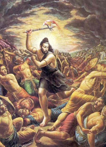 Parashuram. the 6th Avatar of Vishnu was born to end the atrocities on earth. His axe is well known and mentioned in Ramayana too.: