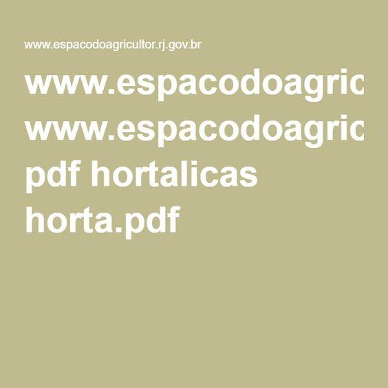 Tudo que você precisa saber para ter uma horta. 2007.  www.espacodoagricultor.rj.gov.br pdf hortalicas horta.pdf