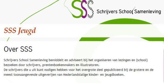 Schrijvers School Samenleving [www.sss.nl] bemiddelt en adviseert bij het organiseren van lezingen en (school)bezoeken door schrijvers, prentenboekenmakers en illustratoren.  De schrijvers die u uit kunt nodigen hebben voor het overgrote deel gepubliceerd bij de grotere en de meest toonaangevende uitgeverijen van Nederlandstalige kinder- en jeugdboeken.