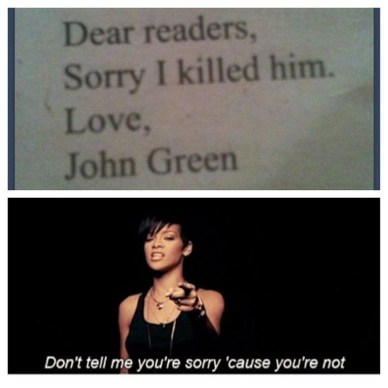 we will always love you Augustus Waters and you too John Green. Murderer or not.