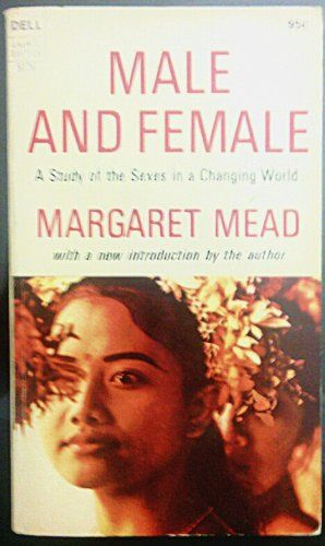Male and Female. A Study of the Sexes in the Changing World by Margaret Mead,http://www.amazon.com/dp/B006LMETZ8/ref=cm_sw_r_pi_dp_jKNatb1H3TERJ3ZV $9.95