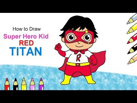 How To Draw Super Hero Kid Red Titan Ryan Toys Review Drawing Easy And Cute Youtube In 2020 Easy Drawings Ryan Toys Easy Drawings For Kids