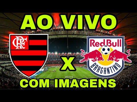 Flamengo X Bragantino Ao Vivo Com Imagens Hd Como Assistir O Jogo Do Flamengo Ultimas Noticias Jogo Do Flamengo Jogos Flamengo
