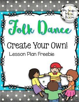 Folk Dance Creation Lesson Plan #movementactivities #playparties #elementarymusic