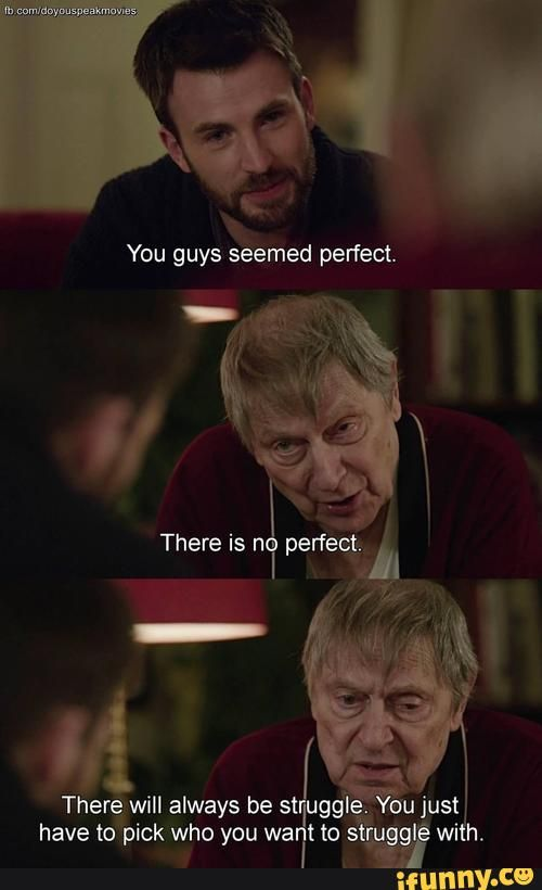 You Guys Seemed Perfect The Will Always Be St G Have To Ick Who You Wa No S Ifunny Romantic Movie Quotes Go For It Quotes Movie Quotes