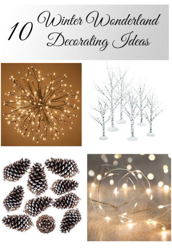 10 Winter Wonderland Decorating Ideas Winter Wonderland Christmas Farmhouse Christmas Decor Winter Wonderland