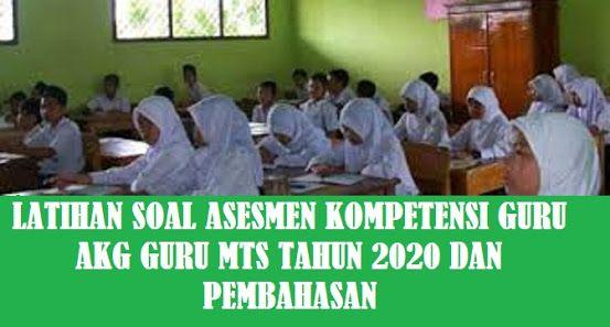 Latihan Soal Asesmen Kompetensi Guru Akg Guru M Ts Tahun 2020 2021 Dan Pembahasan Madrasah Tsanawiyah Mts Merupakan Jenj Guru Pendidikan Dasar Pendidikan