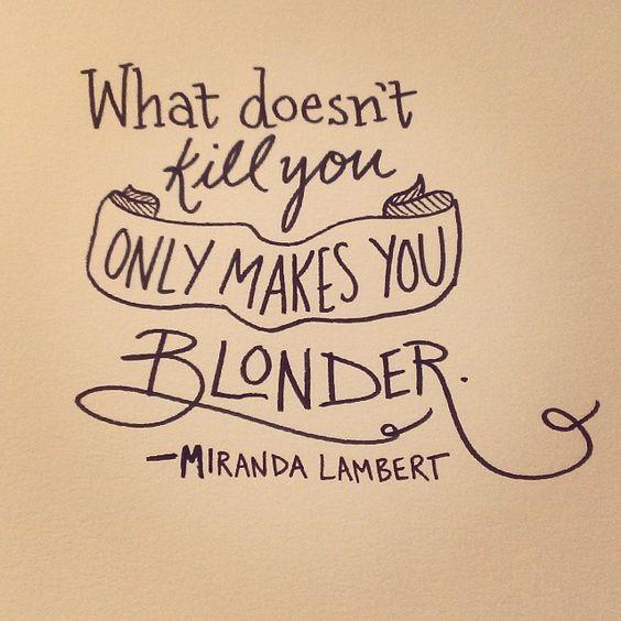 """Love this lyric from Miranda Lambert's song, """"Platinum"""" #countrymusic #mirandalambert #blonde"""