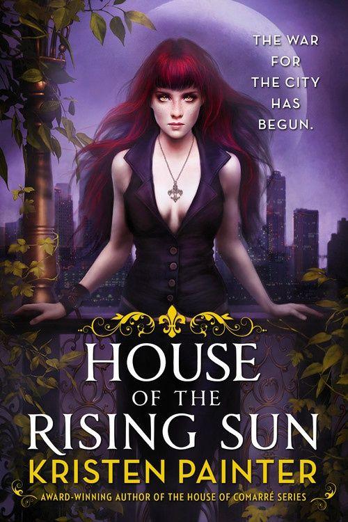 House of the Rising Sun – Kristen Painter http://www.hachettebookgroup.com/titles/kristen-painter/house-of-the-rising-sun/9780316278270/