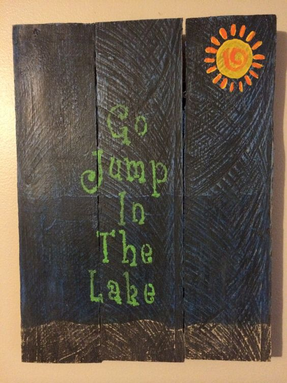 10x13 Pallet Sign Go Jump in the Lake by KBRSigns on Etsy, $25.00