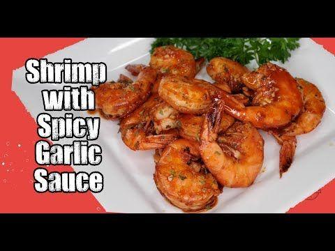 Shrimp With Spicy Garlic Sauce Shrimp Recipe Youtube Shrimp Recipes Recipes Spicy