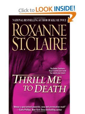 Amazon.com: Thrill Me to Death (The Bullet Catchers, Book 2) (9781416521853): Roxanne St. Claire: Books