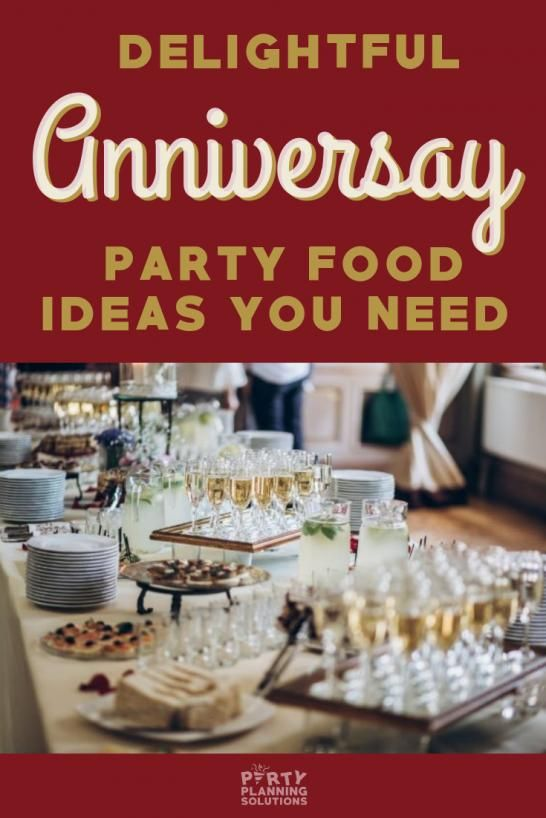 No Party Is Complete Without An Assortment Of Appetizing Foods And Refreshing Drinks F In 2020 Anniversary Party Foods Wedding Anniversary Party Food Anniversary Food