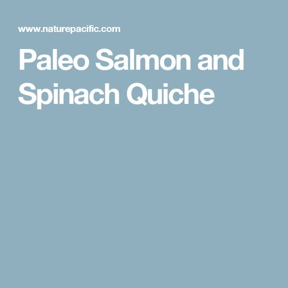 Paleo Salmon and Spinach Quiche