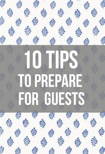 Company coming? 10 Tips To Prepare For House Guests
