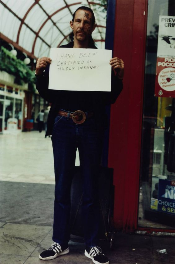 Gillian Wearing OBE          'I have been certified as mildly insane!' 1992-3