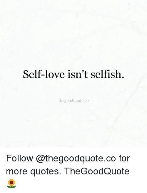 Quotes Self Love Meme Love Meme Quotes Sassyquotesrelationships Sassyquotes Positive Quotes Good Relationship Quotes Self Love Quotes