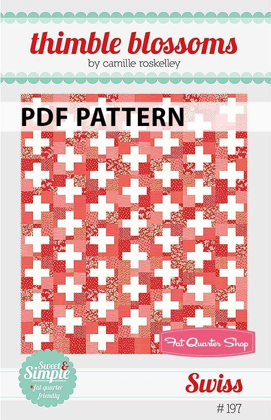 Swiss Downloadable PDF Quilt PatternThimble Blossoms | Fat Quarter Shop: