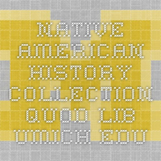 Native American History collection. quod.lib.umich.edu | Primary ...