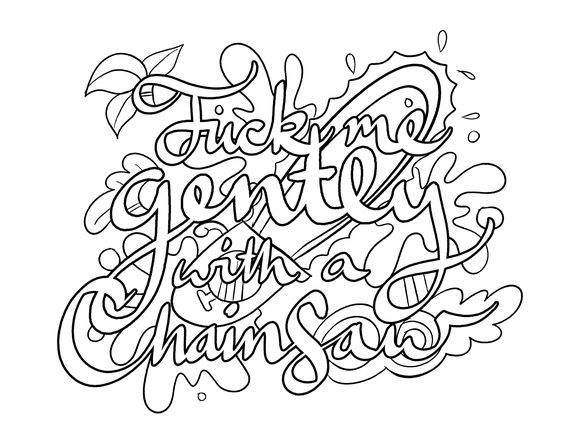 fuck you coloring page - fuck me gently with a chainsaw coloring page by colorful