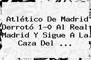 http://tecnoautos.com/wp-content/uploads/imagenes/tendencias/thumbs/atletico-de-madrid-derroto-10-al-real-madrid-y-sigue-a-la-caza-del.jpg Real Madrid Hoy. Atlético de Madrid derrotó 1-0 al Real Madrid y sigue a la caza del ..., Enlaces, Imágenes, Videos y Tweets - http://tecnoautos.com/actualidad/real-madrid-hoy-atletico-de-madrid-derroto-10-al-real-madrid-y-sigue-a-la-caza-del/