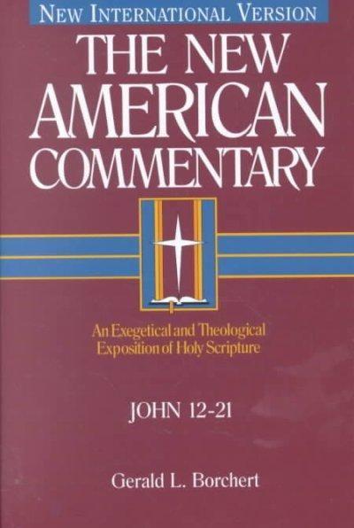 New American Commentary: John 12-21