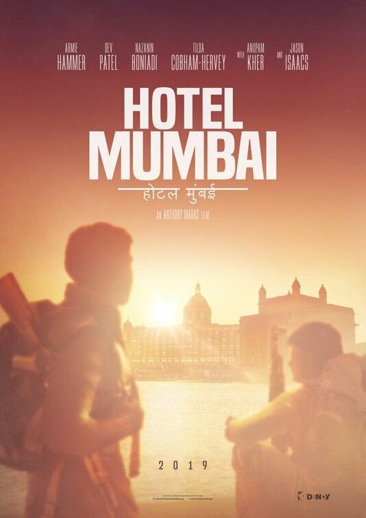 Hotel Mumbai 2019 A Gripping True Story Of Humanity And Heroism