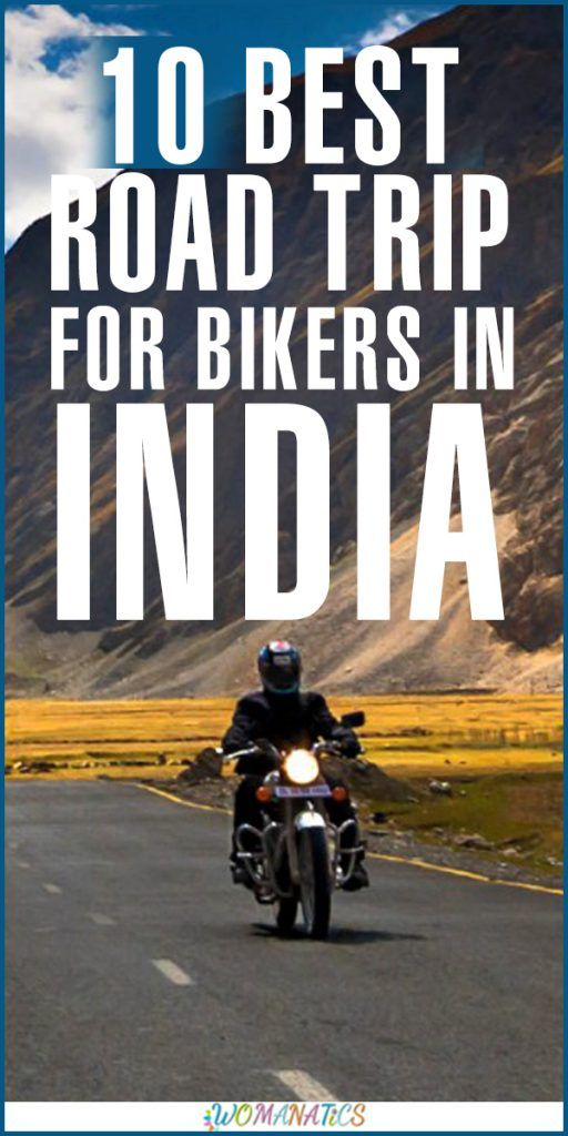 10 Best Road Trip For Bikers In India Road Trip Fun Road Trip Places Motorcycle Trips Destinations