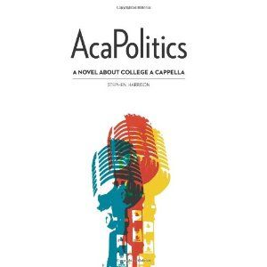 AcaPolitics: A Novel About College A Cappella (Paperback)  http://www.amazon.com/dp/0615513050/?tag=goandtalk-20  0615513050