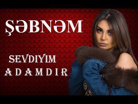 Səbnəm Tovuzlu Səvdiyim Adamdir Official Video Youtube Youtube Sarkilar Muzik