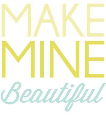 Everyday On Display :: Make Mine Beautiful: