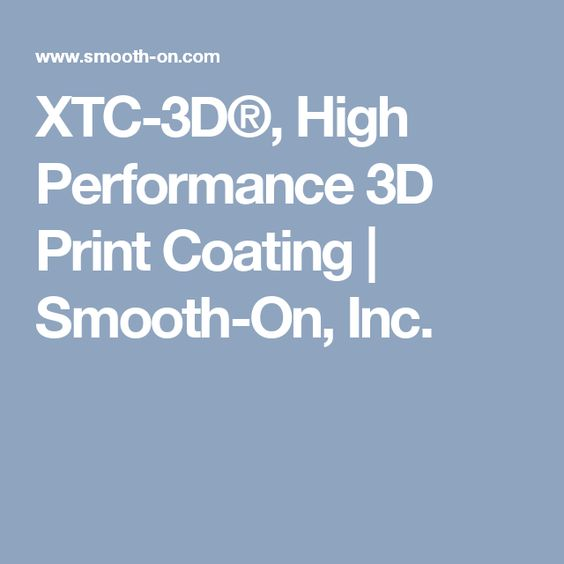 XTC-3D®, High Performance 3D Print Coating | Smooth-On, Inc.