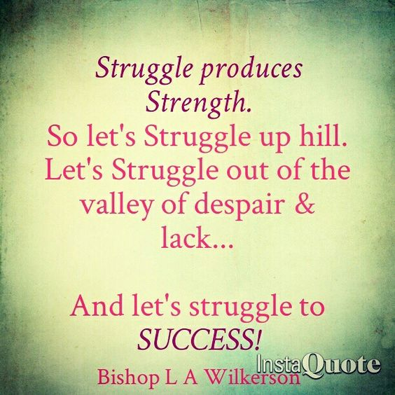 Struggle all the way to SUCCESS