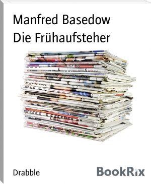 Manfred Basedow: Die Frühaufsteher